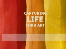 Capturing Life thru Art